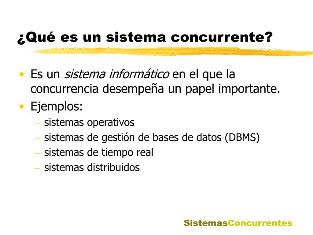 ¿Qué es un sistema concurrente?