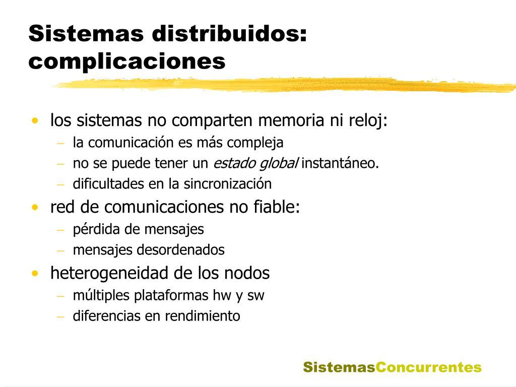 Sistemas distribuidos: complicaciones