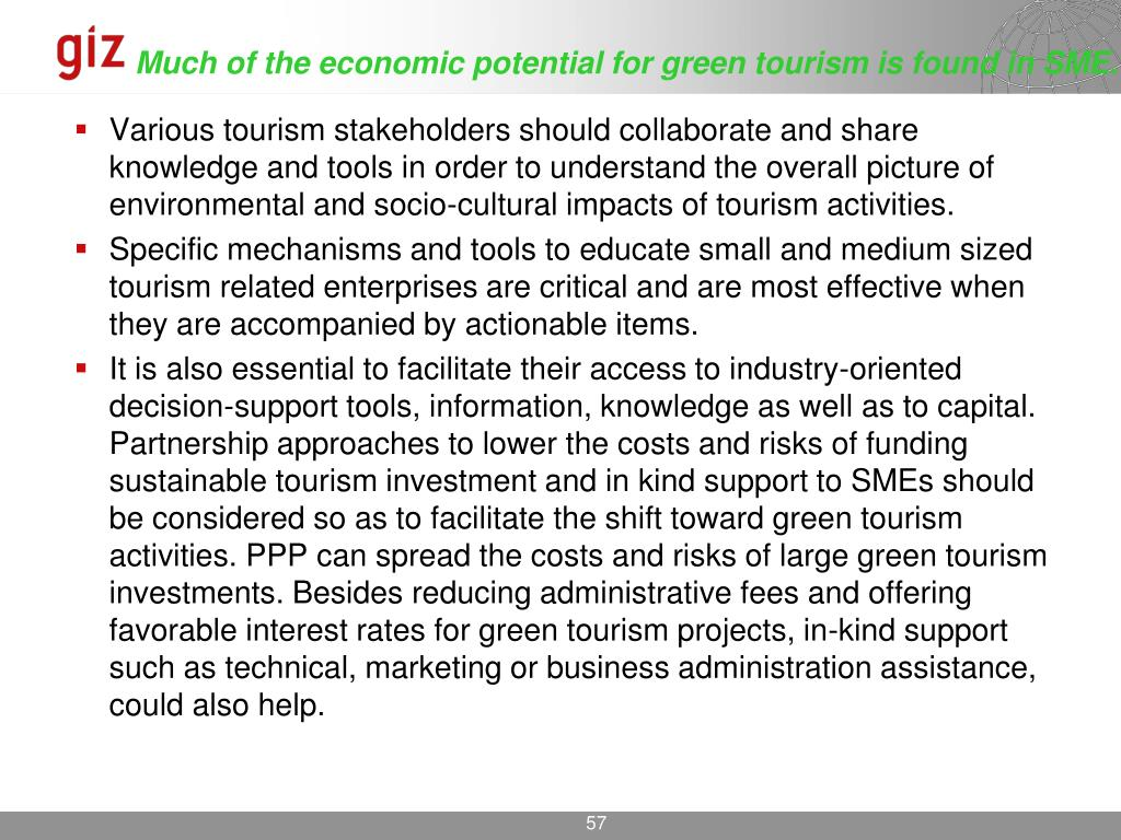 Much of the economic potential for green tourism is found in SME.