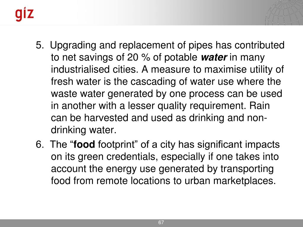 5.  Upgrading and replacement of pipes has contributed to net savings of 20 % of potable