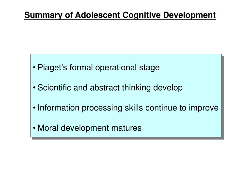 Summary of Adolescent Cognitive Development