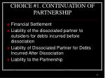 choice 1 continuation of partnership