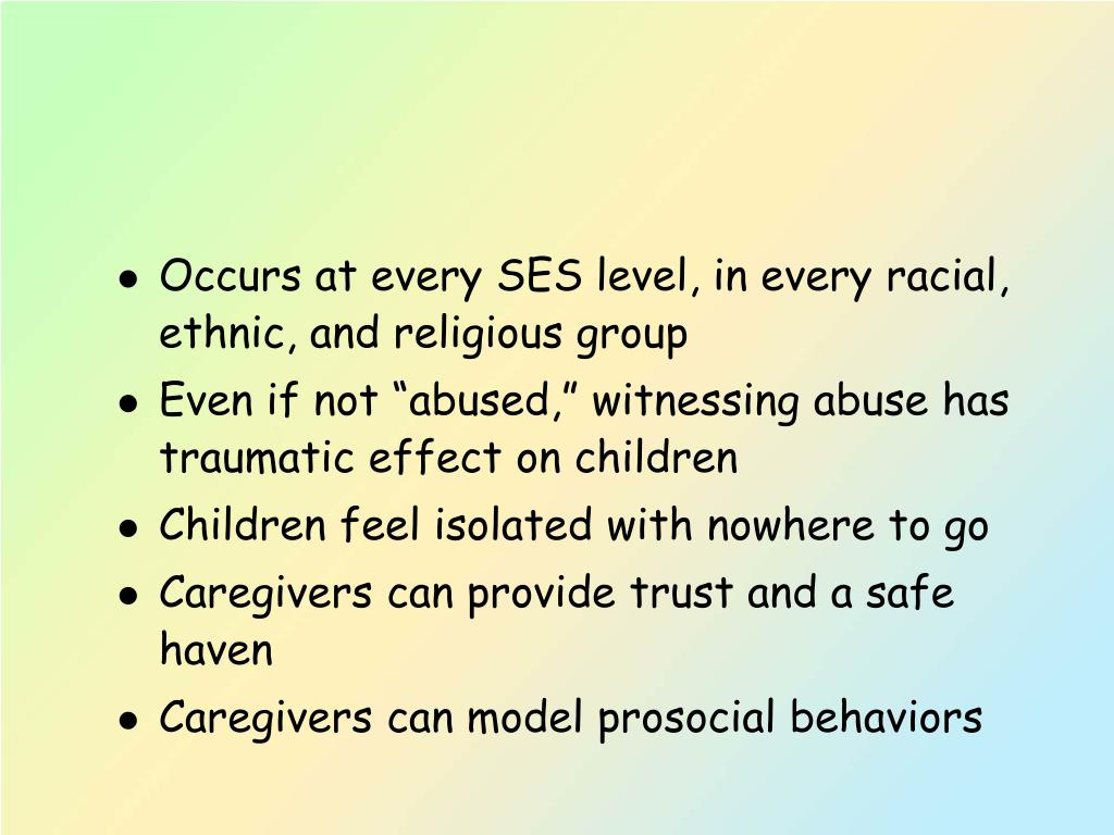 Occurs at every SES level, in every racial, ethnic, and religious group