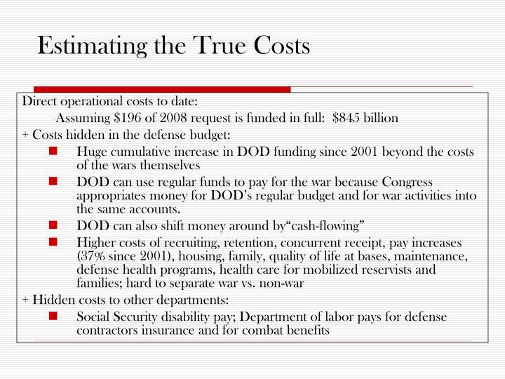 Estimating the True Costs