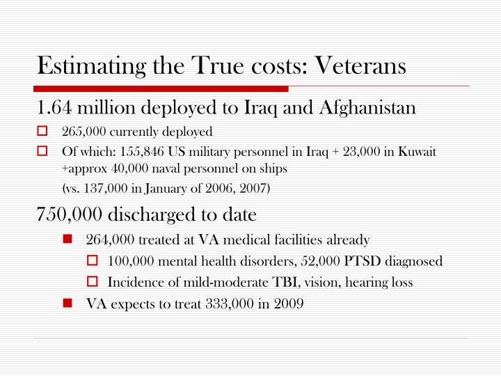 Estimating the True costs: Veterans