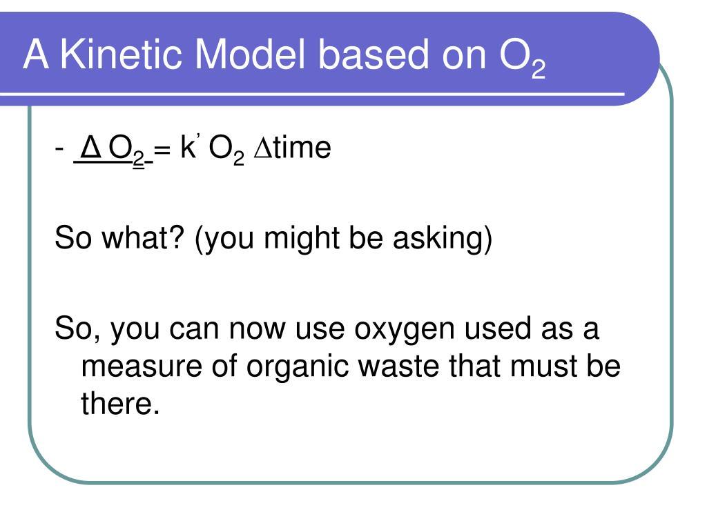 A Kinetic Model based on O