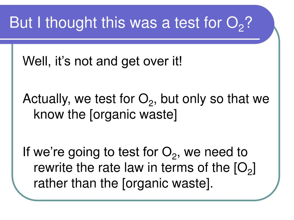 But I thought this was a test for O