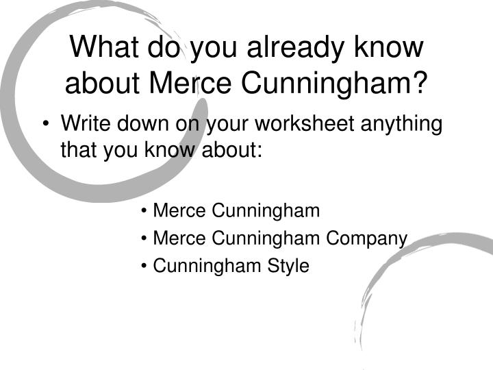What do you already know about merce cunningham