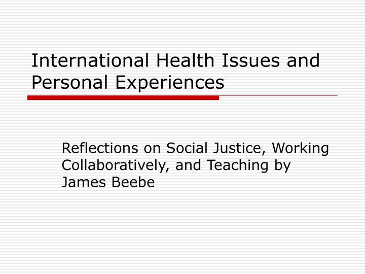 International health issues and personal experiences