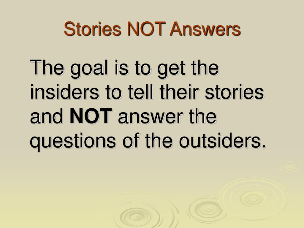 Stories NOT Answers