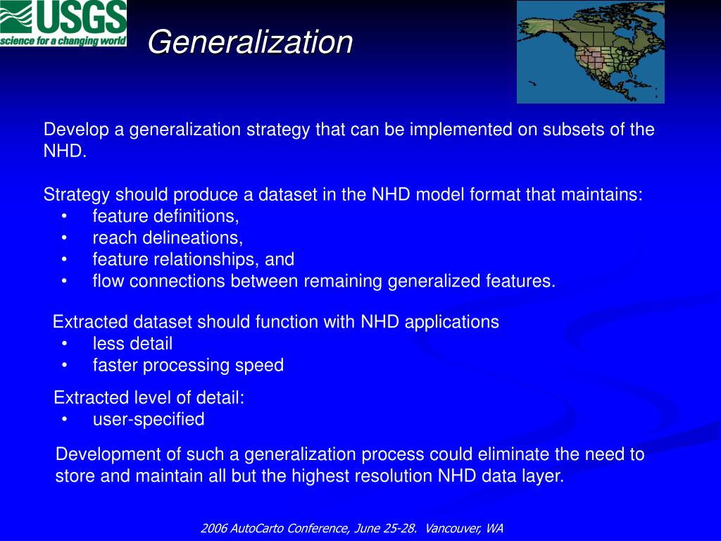 Develop a generalization strategy that can be implemented on subsets of the NHD.
