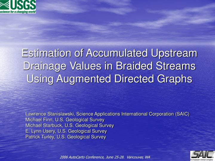 Estimation of Accumulated Upstream Drainage Values in Braided Streams Using Augmented Directed Graph...