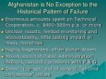 afghanistan is no exception to the historical pattern of failure