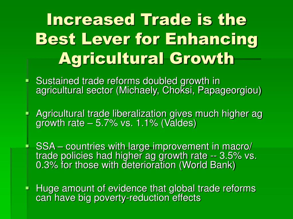 Increased Trade is the Best Lever for Enhancing Agricultural Growth