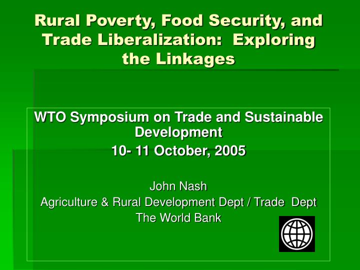 Rural poverty food security and trade liberalization exploring the linkages