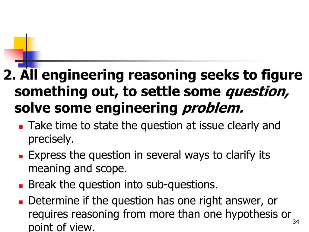 2. All engineering reasoning seeks to figure something out, to settle some