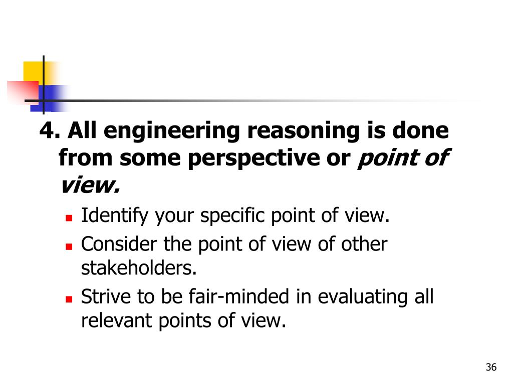 4. All engineering reasoning is done from some perspective or
