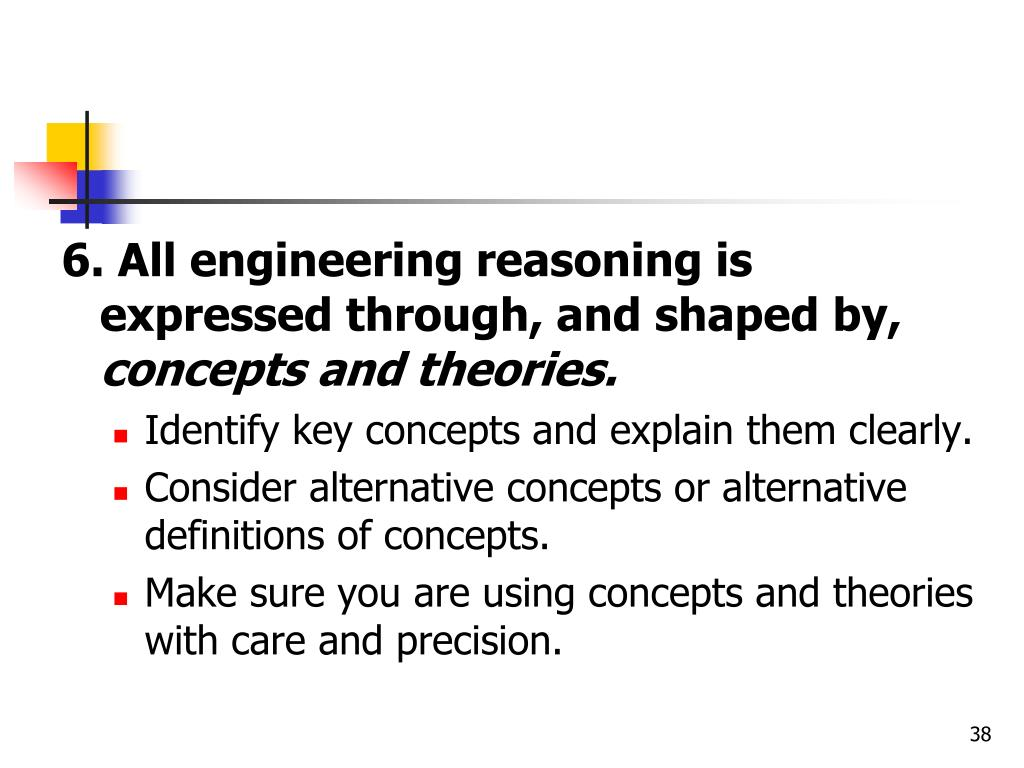 6. All engineering reasoning is expressed through, and shaped by,