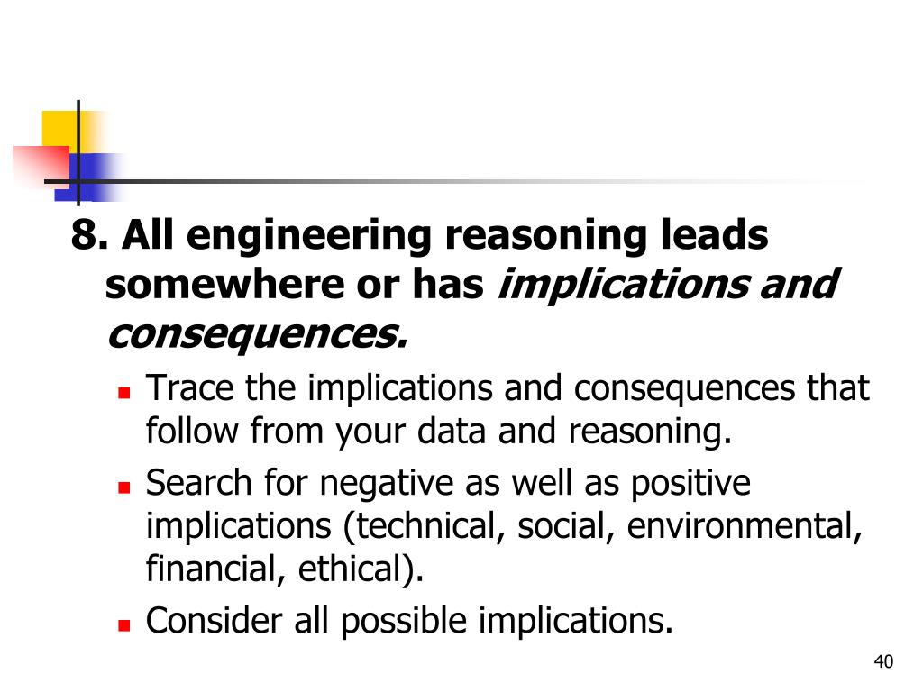 8. All engineering reasoning leads somewhere or has