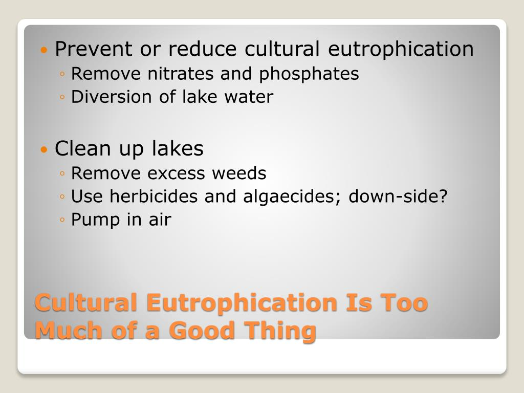 Prevent or reduce cultural eutrophication