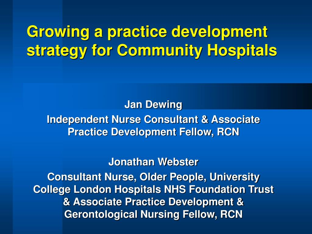 growing a practice development strategy for community hospitals l.