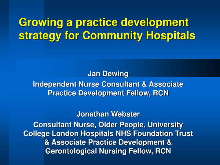 growing a practice development strategy for community hospitals n.