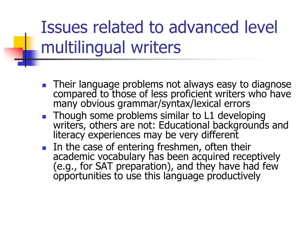 Issues related to advanced level multilingual writers