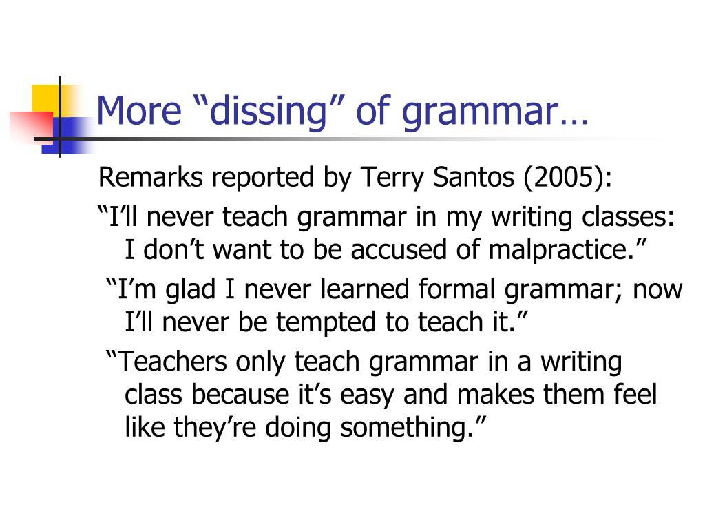 "More ""dissing"" of grammar…"