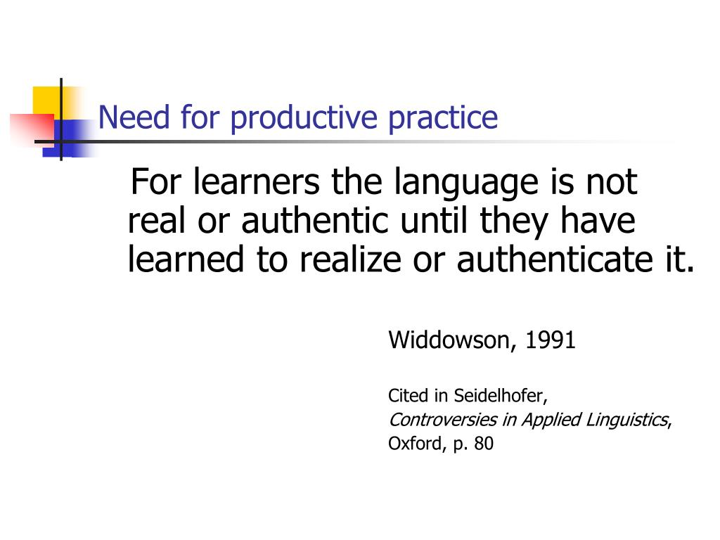 Need for productive practice