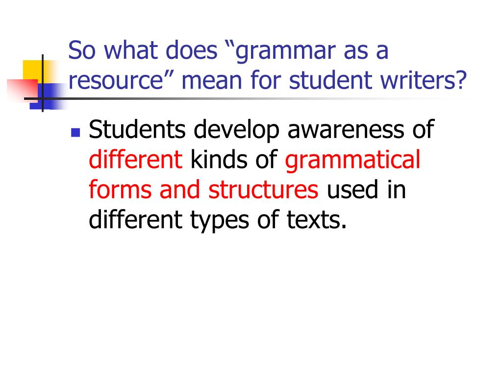 """So what does """"grammar as a resource"""" mean for student writers?"""