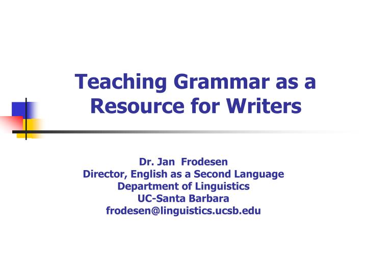 Teaching grammar as a resource for writers