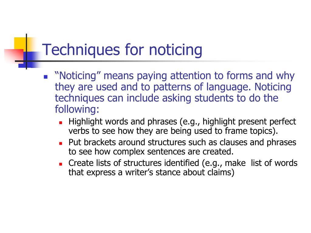 Techniques for noticing