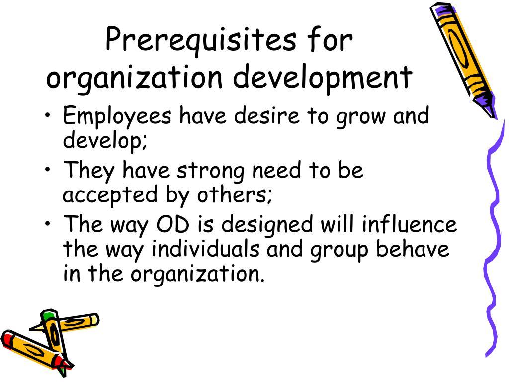 Prerequisites for organization development