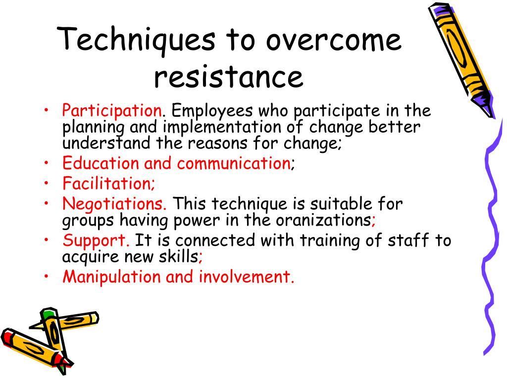 Techniques to overcome resistance