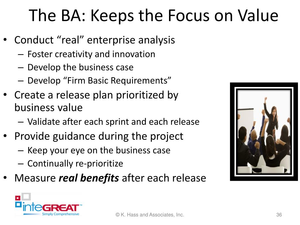 The BA: Keeps the Focus on Value