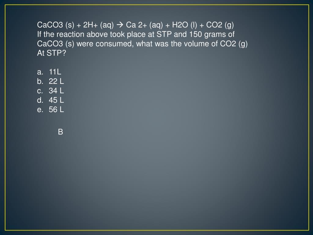 CaCO3 (s) + 2H+ (
