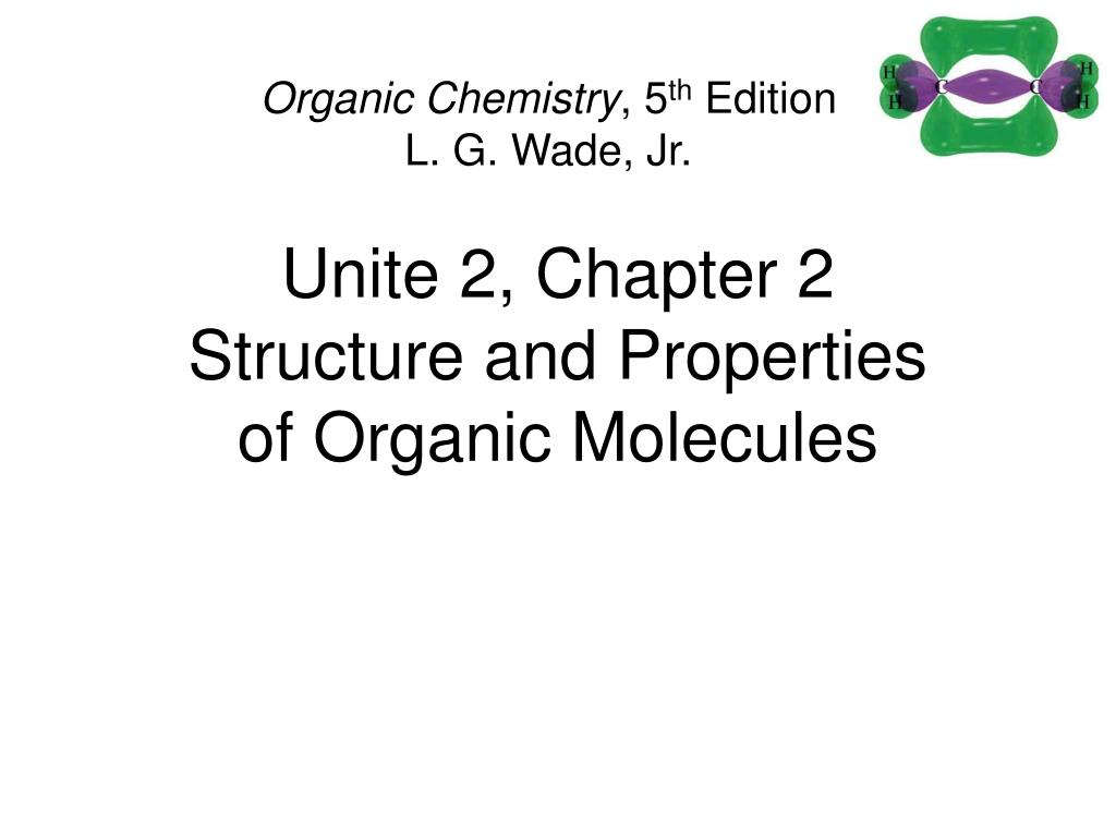 unite 2 chapter 2 structure and properties of organic molecules l.