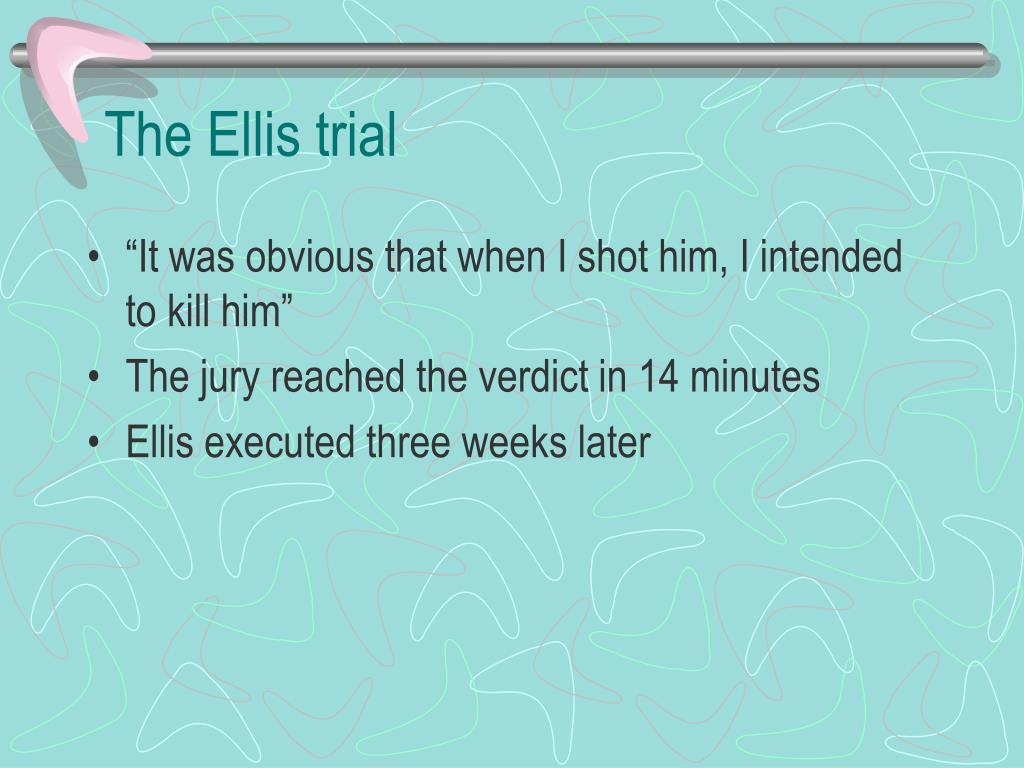 The Ellis trial