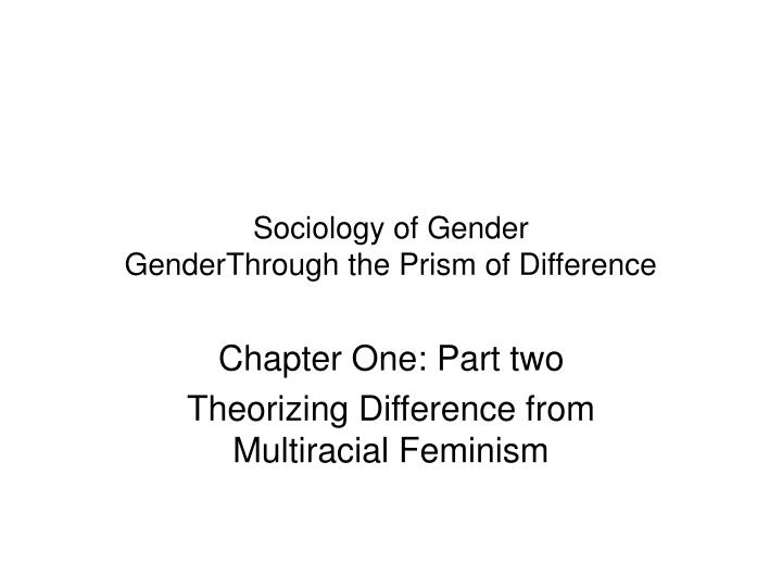 Sociology of gender genderthrough the prism of difference
