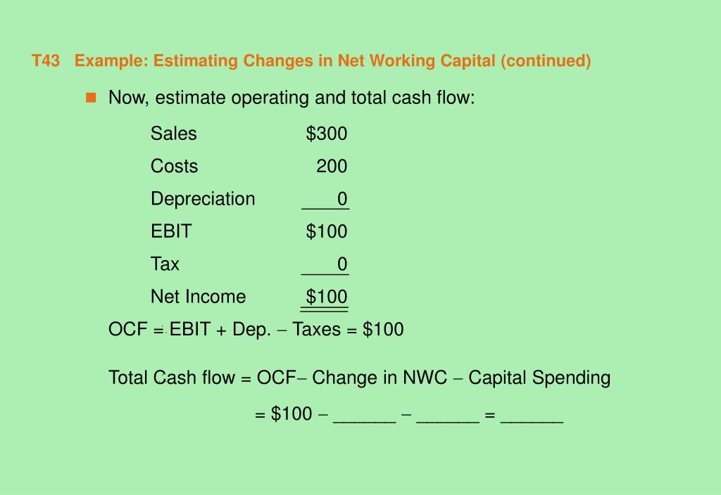 T43   Example: Estimating Changes in Net Working Capital (continued)