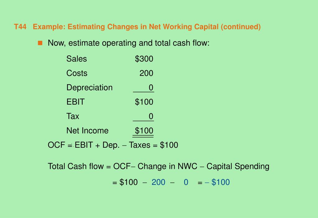T44   Example: Estimating Changes in Net Working Capital (continued)