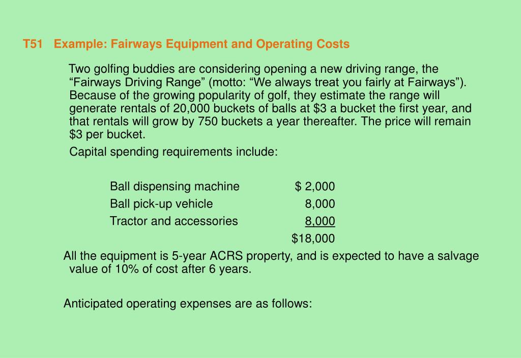 T51   Example: Fairways Equipment and Operating Costs