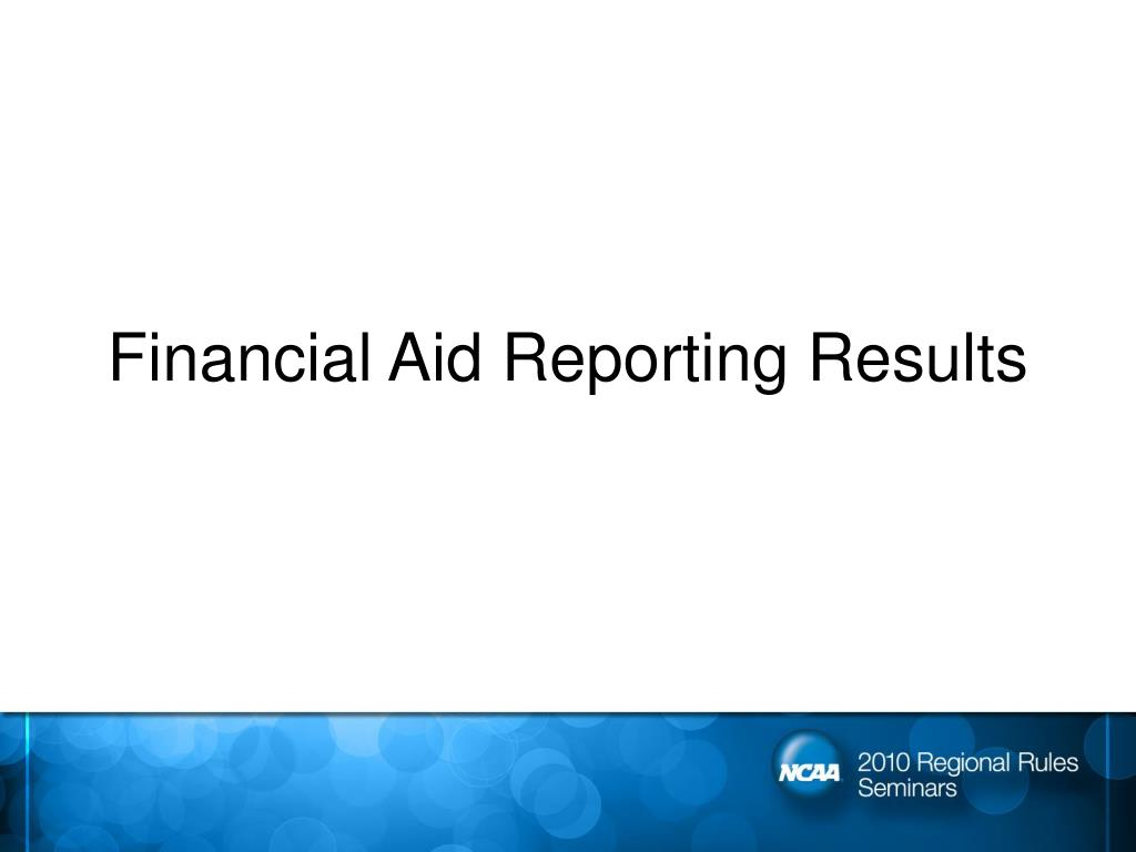 Financial Aid Reporting Results