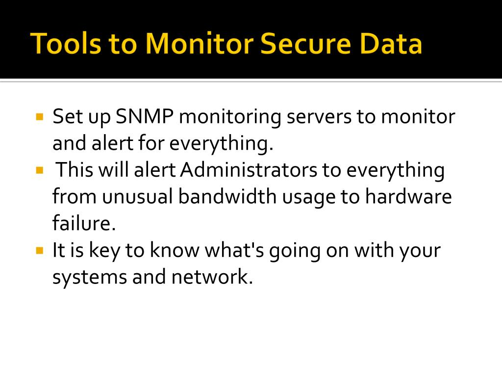 Tools to Monitor Secure Data