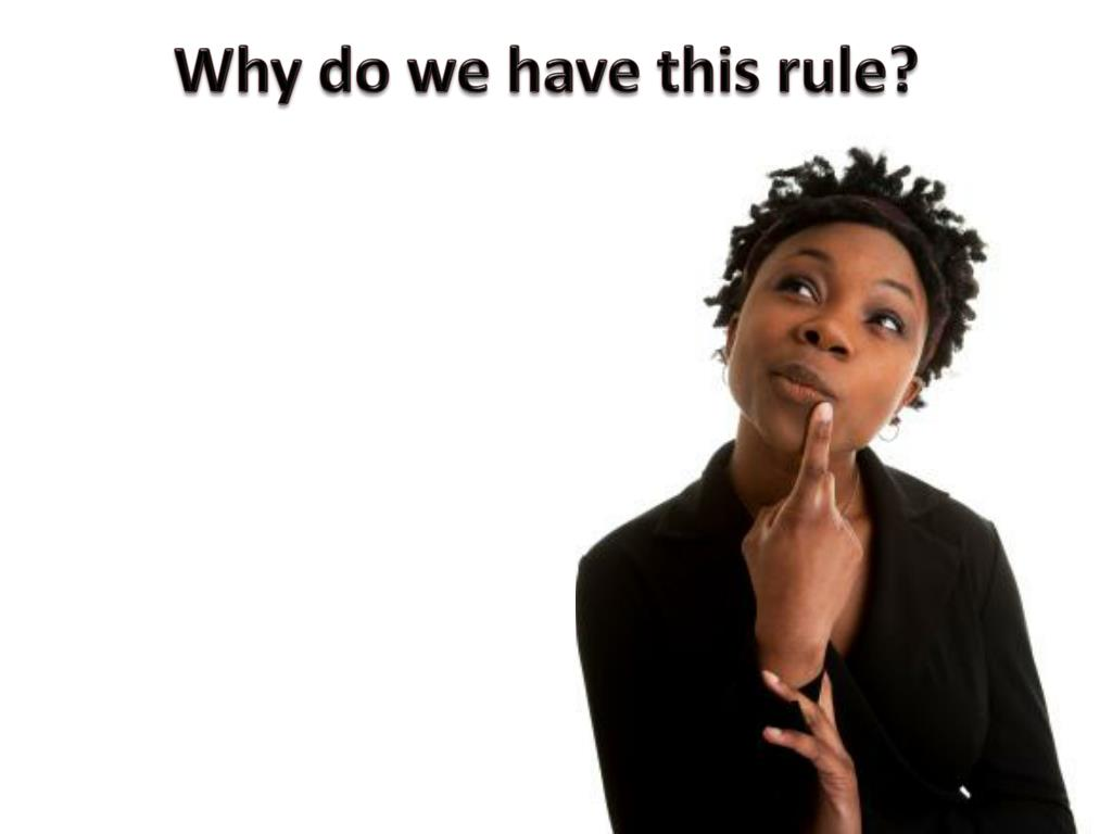 Why do we have this rule?