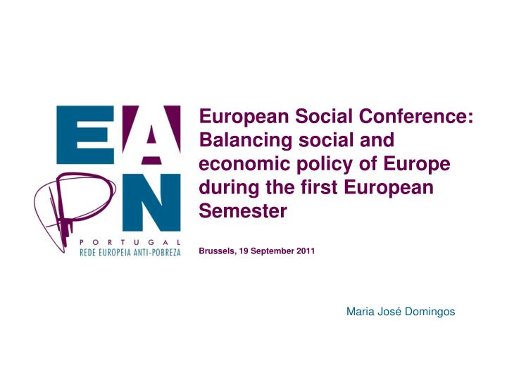 European Social Conference: Balancing social and economic policy of Europe during the first European...