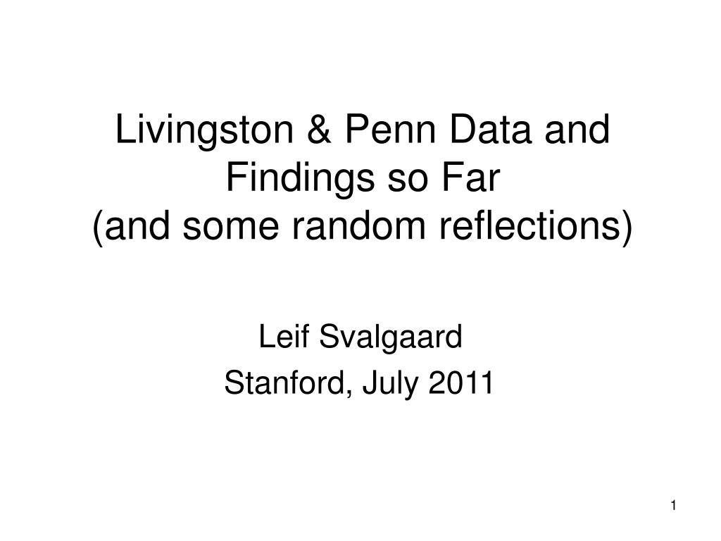 Livingston & Penn Data and Findings so Far