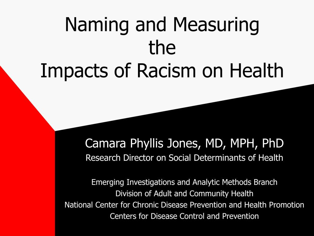 naming and measuring the impacts of racism on health l.