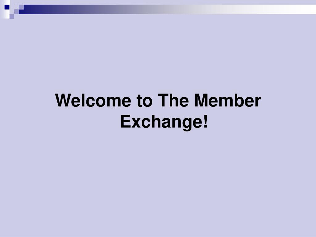 Welcome to The Member Exchange!