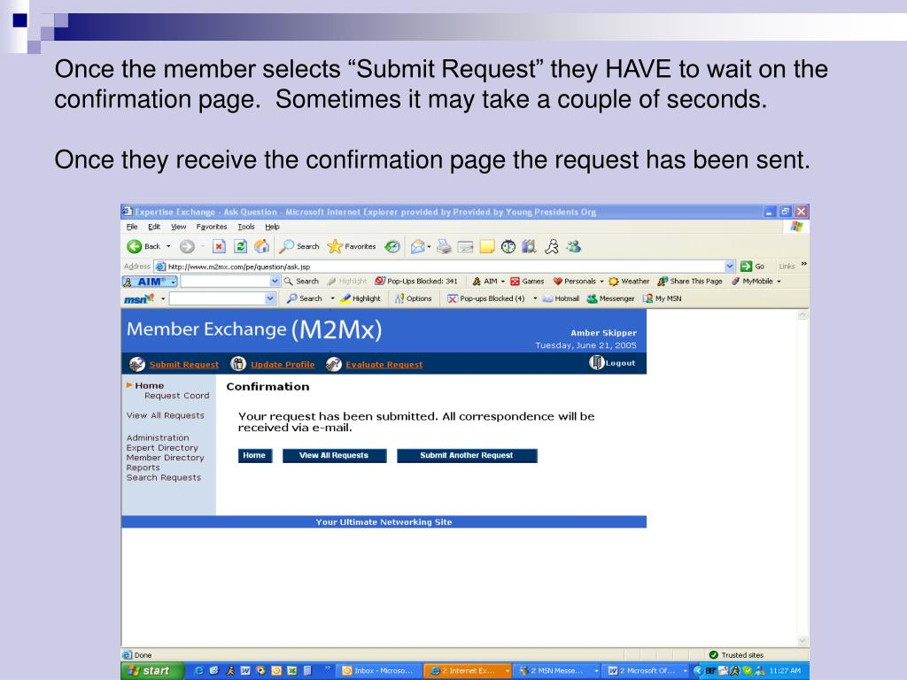 "Once the member selects ""Submit Request"" they HAVE to wait on the confirmation page.  Sometimes it may take a couple of seconds."